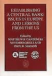 Establishing a Central Bank : Issues in Europe and Lessons from the U. S....
