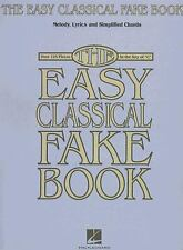 The Easy Classical Fake Book : Melody, Lyrics and Simplified Chords (2006,...