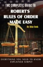 Complete Guide to Robert's Rules of Order Made Easy: Everything You Need to Know