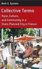 Collective Terms : Race, Culture, and Community in a State-Planned City in...