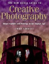 The New Media Guide to Creative Photography: Image Capture and Printing in the D