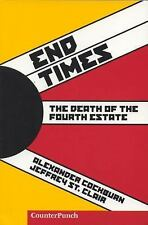 End Times: The Death of the Fourth Estate (Counterpunch)-ExLibrary