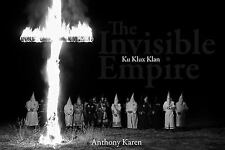The Invisible Empire: Ku Klux Klan
