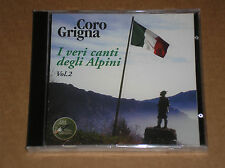 CORO GRIGNA - I VERI CANTI DEGLI ALPINI VOL. 2 - CD SIGILLATO (SEALED)