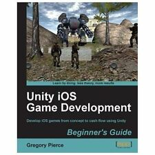 Unity Ios Game Development by Gregory Pierce (2012, Paperback, New Edition)