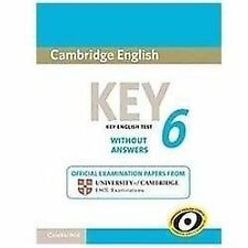 Cambridge English Key 6 Student's Book without Answers (KET Practice Tests)