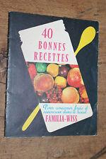 40 Bonnes recettes pour conserver frais et savoureux dans le bocal Familia Wiss
