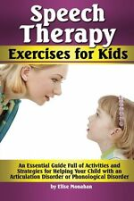 Speech Therapy Exercises for Kids: An Essential Guide Full of Activities and Str