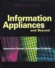 Information Appliances and Beyond: Interaction Design for Consumer Products (Int