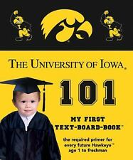 The University of Iowa 101: My First Text-board-book by Brad M. Epstein
