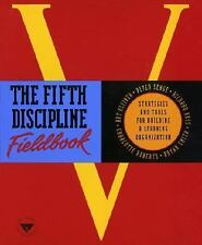 The Fifth Discipline Fieldbook: Strategies and Tools for Building a Learning Or