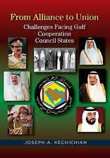 From Alliance to Union : Challenges Facing Gulf Cooperation Council States in...