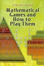 Dover Books on Mathematics: Mathematical Games and How to Play Them by Steven...