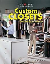 Custom Closets: Organize and Build (Creative Homeowner Press Book) Hughes Mr.,