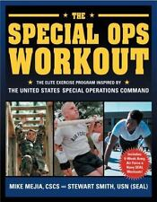 The Special Ops Workout: The Elite Exercise Program Inspired by the United State
