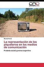 La Representacion de Los Piqueteros en Los Medios de Comunicacion by Parisi...