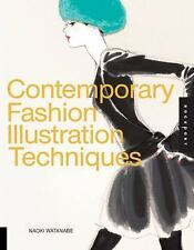 Contemporary Fashion Illustration Techniques by Naoki Watanabe (2009, Paperback)