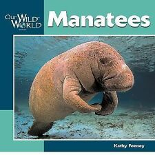 Manatees (Our Wild World), Feeney, Kathy, Good Book