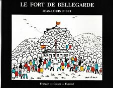 Le fort de Bellegarde Jean-Louis Nibet