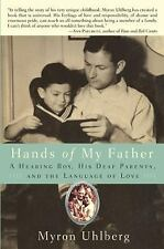 Hands of My Father A Hearing Boy His Deaf Parents Myron Uhlberg 2009 Hardcover