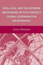 NGOs, IGOs, and the Network Mechanisms of Post-Conflict Global Governance in Mic