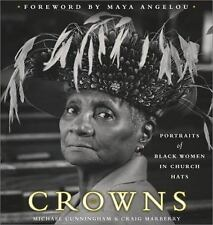 Crowns: Portraits of Black Women in Church Hats by Michael Cunningham, Craig Ma