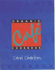 "The Organic Cafe Cookbook, Carol Charlton, ""AS NEW"" Book"