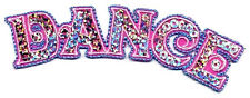DANCE SEQUINED TEXT IRON ON APPLIQUE PATCH ~ EMBROIDERED STITCHING ~ PRETTY