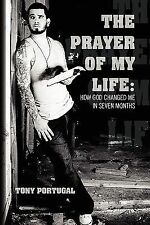 The Prayer of My Life:How God Changed Me in Seven Months : How God Changed Me...
