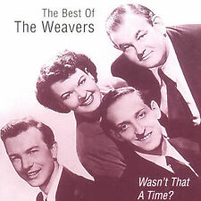 Wasn't That a Time: The Best of, Weavers, Good Import