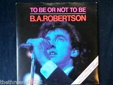 """VINYL 7"""" SINGLE - TO BE OR NOT TO BE - BA ROBERTSON - K12449"""
