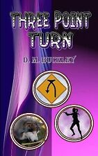 Three Point Turn (Lexi O'Malley Series) (Volume 3) by Buckley, D. M.