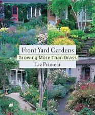 Front Yard Gardens: Growing More Than Grass-ExLibrary