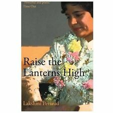 Raise the Lanterns High by Lakshmi Persaud (2007, Paperback)