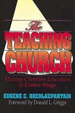 The Teaching Church: Moving Christian Education to Center Stage