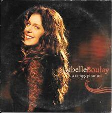 CD SINGLE PROMO--ISABELLE BOULAY--DU TEMPS POUR TOI--2005