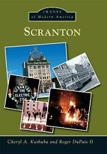Images of Modern America: Scranton by Cheryl A. Kashuba and Roger DuPuis II...