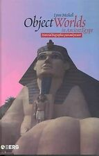 Object Worlds in Ancient Egypt: Material Biographies Past and Present by Lynn...