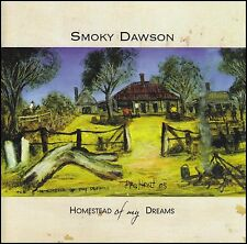 SMOKY DAWSON - HOMESTEAD OF MY DREAMS CD ~ AUSTRALIAN COUNTRY / FOLK *NEW*