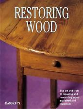 Restoring Wood: The Art and Craft of Repairing and Renovating Wood Exp-ExLibrary