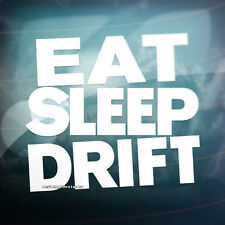 EAT SLEEP DRIFT Funny Car,Bumper,Window DUB JDM VAG EURO Vinyl Decal Sticker