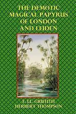 The Demotic Magical Papyrus of London and Leiden by Herbert Thompson and F....