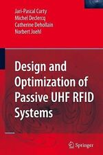 Design and Optimization of Passive UHF RFID Systems by Jari-Pascal Curty,...