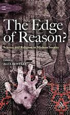 Edge of Reason? : Science and Religion in Modern Society by Alex Bentley...