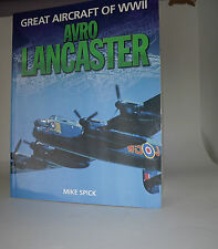 Great Aircraft of WWII Avro Lancaster by Mike Spick Paperback Edition 2009