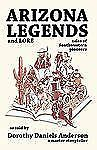 Arizona Legends and Lore by Dorothy D. Anderson (1991, Paperback, Adapted)