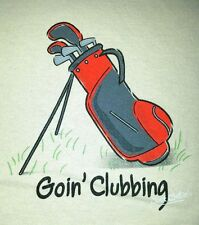 Golf Goin Clubbing Going Funny T Shirt Just Chillin Size XL