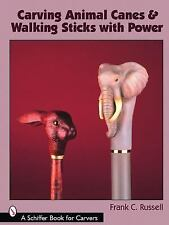 Carving Animal Canes & Walking Sticks with Power (Schiffer Book for Carvers), ,