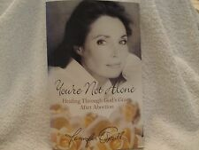 You're Not Alone:Healing after Abortion by Jennifer O'Neill Signed Copy 2005 PB