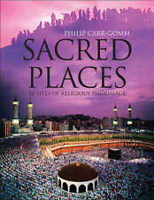 Sacred Places: 50 Places of Pilgrimage, Carr-Gomm, Philip, New Book